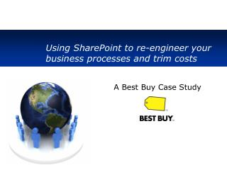 Using SharePoint to re-engineer your business processes and trim costs