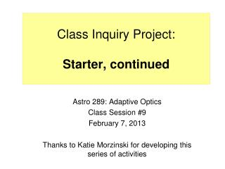 Class Inquiry Project: Starter, continued