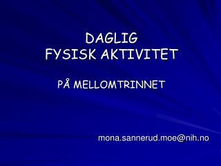 DAGLIG  FYSISK AKTIVITET PÅ MELLOMTRINNET