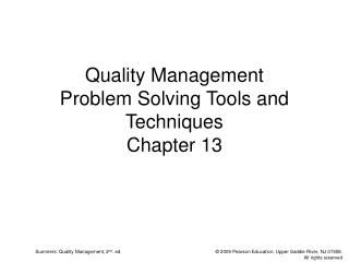 Quality Management Problem Solving Tools and Techniques Chapter 13