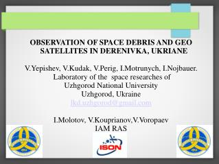 OBSERVATION OF SPACE DEBRIS AND GEO SATELLITES IN DERENIVKA, UKRIANE