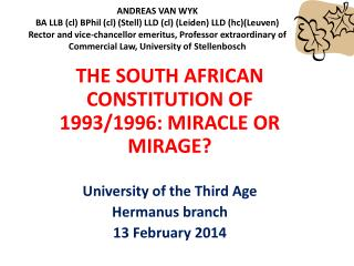 THE SOUTH AFRICAN CONSTITUTION OF 1993/1996: MIRACLE OR MIRAGE? University of the Third Age