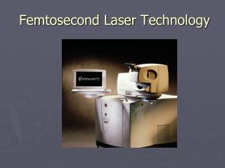 Femtosecond Laser Technology