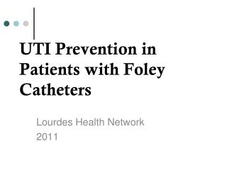 UTI Prevention in Patients with Foley Catheters