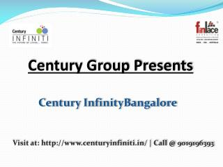Century Infinity Sarjapur Road Bangalore 9019196393