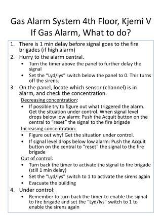 Gas Alarm System 4th Floor, Kjemi V If Gas Alarm, What to do?