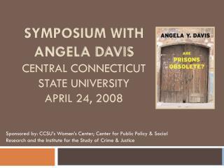 Symposium With Angela Davis Central Connecticut state university April 24, 2008