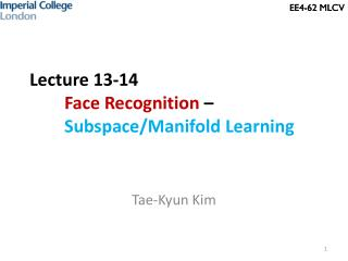 Lecture 13-14 Face  Recognition  –  Subspace/Manifold  Learning