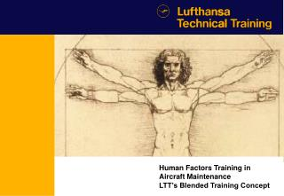 Human Factors Training in  Aircraft Maintenance LTT's Blended Training Concept