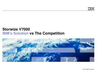 Storwize V7000  IBM's Solution  vs The Competition