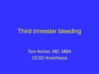Third trimester bleeding