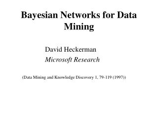 Bayesian Networks for Data Mining