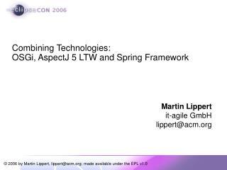 Combining Technologies: OSGi, AspectJ 5 LTW and Spring Framework
