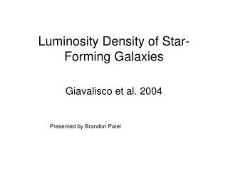 Luminosity Density of Star-Forming Galaxies