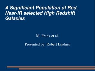 A Significant Population of Red, Near-IR selected High Redshift Galaxies