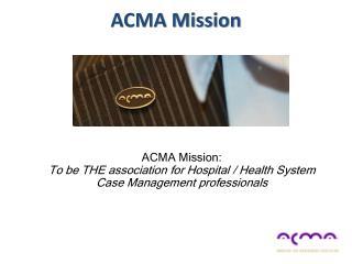 ACMA Mission