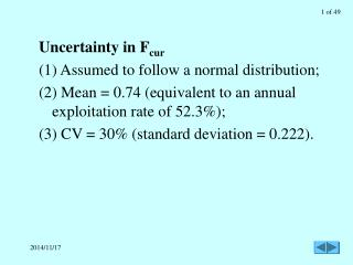 Uncertainty in F cur (1) Assumed to follow a normal distribution;
