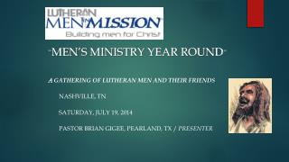 """ men's ministry year round "" A  gathering of Lutheran men and their friends Nashville, TN"