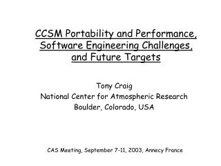 CCSM Portability and Performance, Software Engineering Challenges,  and Future Targets