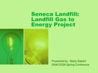 Seneca Landfill:  Landfill Gas to Energy Project