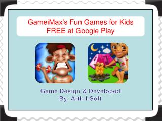 GameiMax�s Fun Games for Kids FREE at Google Play