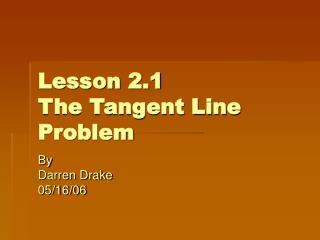 Lesson 2.1 The Tangent Line Problem