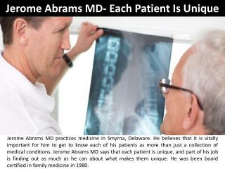 Jerome Abrams MD- Each Patient Is Unique