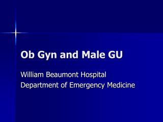 Ob Gyn and Male GU