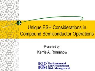 Unique ESH Considerations in Compound Semiconductor Operations