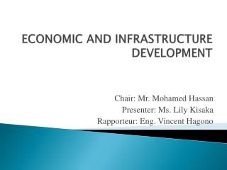 ECONOMIC AND INFRASTRUCTURE DEVELOPMENT