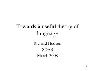 Towards a useful theory of language