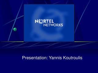Presentation: Yannis Koutroulis