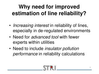 Why need for improved  estimation of line reliability?