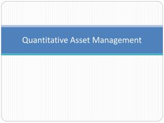 Quantitative Asset Management