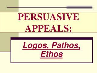 PERSUASIVE APPEALS: