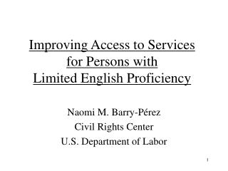 Improving Access to Services  for Persons with  Limited English Proficiency