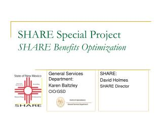 SHARE Special Project SHARE Benefits  Optimization