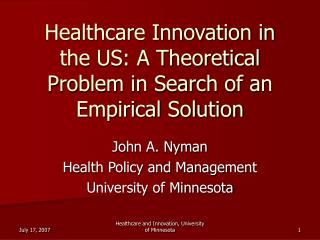 Healthcare Innovation in the US: A Theoretical Problem in Search of an Empirical Solution