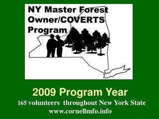 2009 Program Year   165  volunteers  throughout New York State cornellmfo