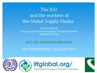 The ILO  and the workers of  the Global Supply Chains