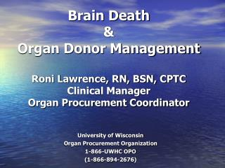 University of Wisconsin  Organ Procurement Organization 1-866-UWHC OPO (1-866-894-2676)