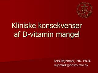 Kliniske konsekvenser af D-vitamin mangel