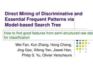 Direct Mining of Discriminative and Essential Frequent Patterns via Model-based Search Tree