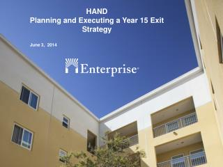 HAND Planning and Executing a Year 15 Exit Strategy
