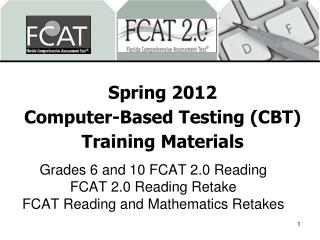 Spring 2012 Computer-Based Testing CBT Training Materials