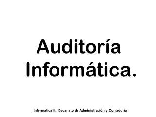 Informática II.  Decanato de Administración y Contaduría