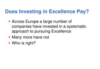 Does Investing in Excellence Pay?