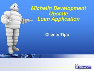 Michelin Development Upstate  Loan Application