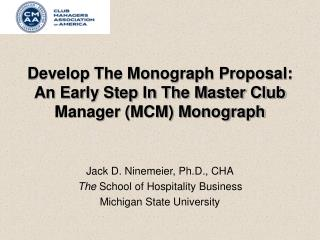 Develop The Monograph Proposal:  An Early Step In The Master Club Manager (MCM) Monograph