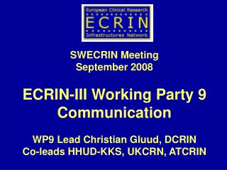 SWECRIN Meeting September 2008 ECRIN-III Working Party 9 Communication